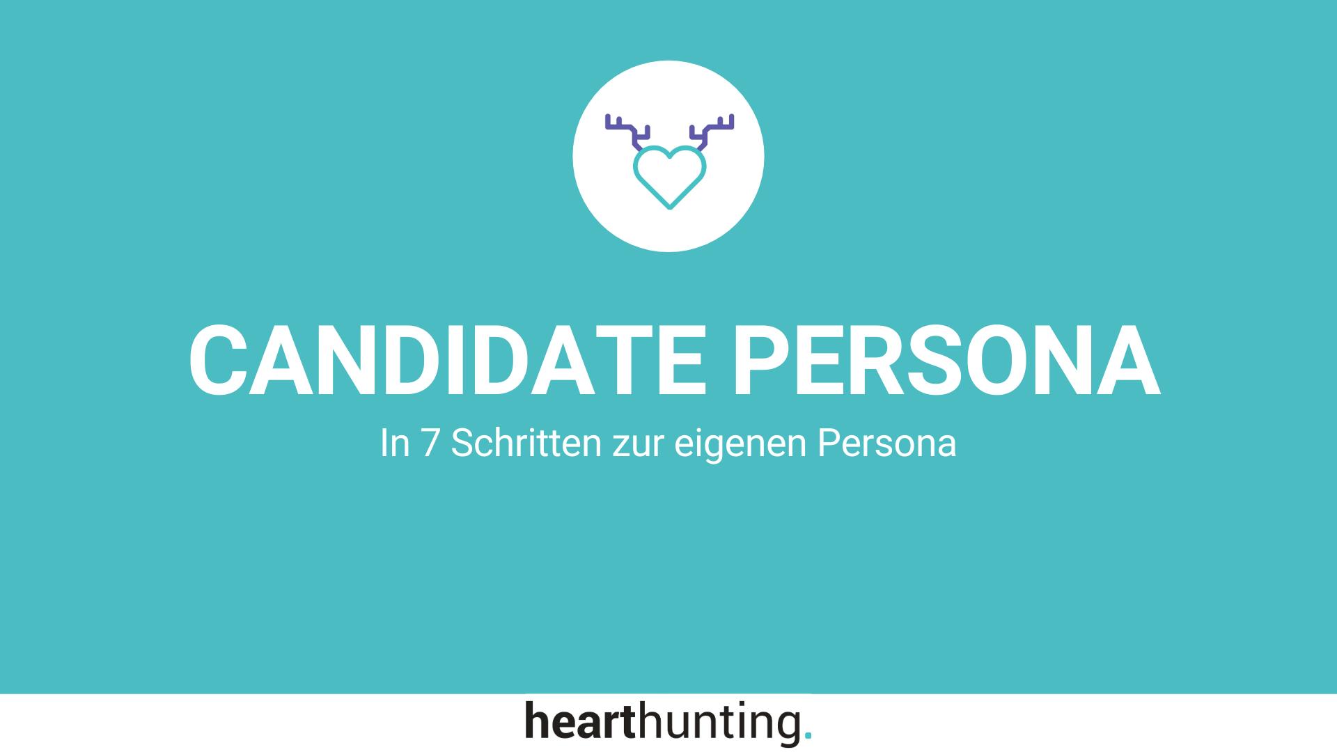 Candidate Persona - In 7 Schritten zur eigenen Persona